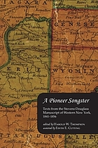 A pioneer songster : texts from the Stevens-Douglass manuscript of western New York, 1841-1856