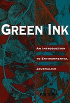 Green ink : an introduction to environmental journalism