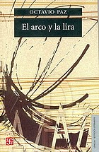 The bow and the lyre (El arco y la lira); the poem, the poetic revelation, poetry and history