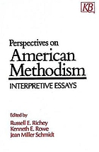 Perspectives on American Methodism : interpretive essays