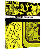 Beyond Palomar : a love and rockets book