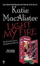 Light my fire : an Aisling Grey, guardian, novel
