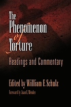 The phenomenon of torture : readings and commentary