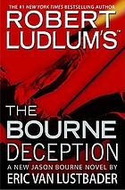 Robert Ludlum's the Bourne deception : a new Jason Bourne novel