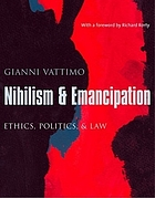 Nihilism & emancipation : ethics, politics, & law