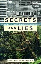 Secrets and lies : [the anatomy of an anti-environmental PR campaign]