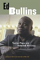 Ed Bullins : twelve plays & selected writings