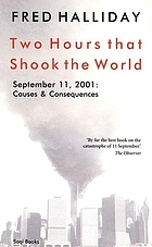 Two hours that shook the world : September 11, 2001 : causes and consequences