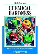 Chemical hardness : [applications from molecules to solids]