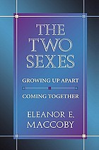 The two sexes : growing up apart, coming together