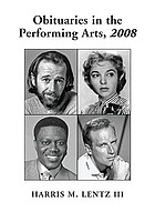 Obituaries in the performing arts, 2008 : film, television, radio, theatre, dance, music, cartoons and pop