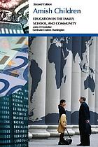 Amish children : education in the family, school, and community