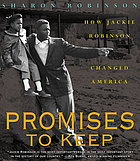 Promises to keep : how Jackie Robinson changed America