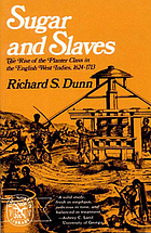Sugar and slaves; the rise of the planter class in the English West Indies, 1624-1713
