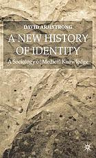 A new history of identity a sociology of medical knowledge