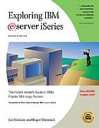 Exploring IBM eServer iSeries : the Instant Insider's Guide to IBM's Popular Mid-Range Computers, Eleventh Edition
