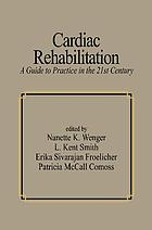 Cardiac rehabilitation : a guide to practice in the 21st century