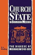 Church and state in Bourbon Mexico : the Diocese of Michoacán, 1749-1810