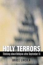 Holy terrors : thinking about religion after September 11
