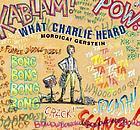 What Charlie heard