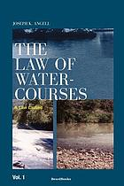 A treatise on the law of watercourses with an appendix containing statutes of flowing and forms of declarations