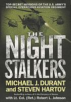 The Night Stalkers : top secret missions of the U.S. Army's Special Operations Aviation Regiment