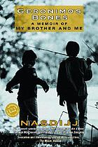 Geronimo's bones : a memoir of my brother and me