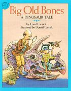 Big old bones : a dinosaur tale