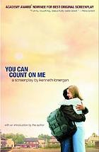 You can count on me : a screenplay