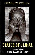 States of denial : knowing about atrocities and suffering
