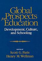 Global prospects for education : development, culture, and schooling