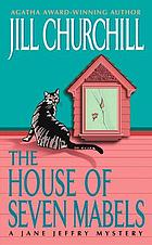 The house of seven Mabels : a Jane Jeffry mystery