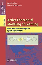 Active conceptual modeling of learning : next generation learning-base system development Active Conceptual Modeling of Learning : Next Generation Learning-Base System Development