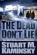The dead don't lie : an Abe Lieberman mystery