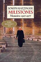 Milestones : memoirs, 1927-1977