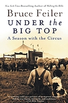 Under the big top : a season with the circus