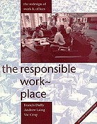 The responsible workplace : the redesign of work and offices