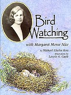 Bird watching with Margaret Morse Nice