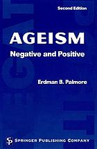 Ageism : negative and positive