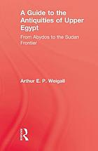 A guide to the antiquities of upper Egypt, from Abydos to the Sudan frontier