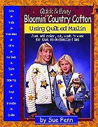 Quick & easy bloomin' country cottons : using quilted muslin