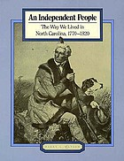 An independent people : the way we lived in North Carolina, 1770-1820