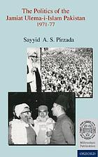 The politics of the Jamiat Ulema-i-Islam Pakistan : 1971-1977