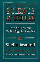 Science at the bar : law, science, and technology in America