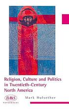 Religion, culture and politics in the twentieth-century United States