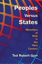 Peoples versus states : minorities at risk in the new century