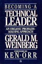 Becoming a technical leader : an organic problem-solving approach