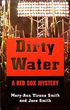 Dirty water : a Red Sox mystery