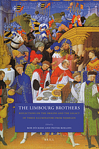 The Limbourg brothers : reflections on the origins and the legacy of three illuminators from Nijmegen ; [conference held in Nijmegen on November 17 and 18, 2005]