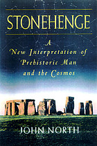 Stonehenge : a new interpretation of prehistoric man and the cosmos